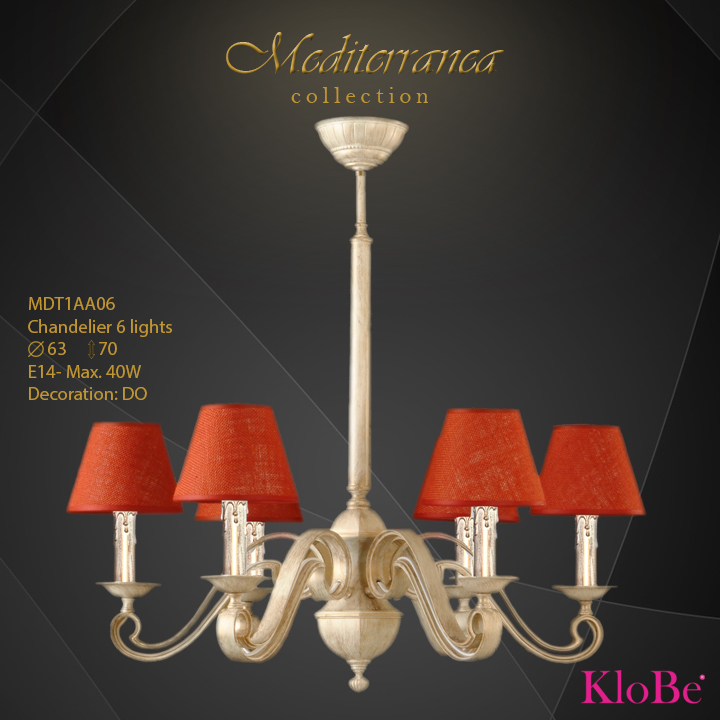 MDT1AA06 -CHANDELIER  6L  Mediterranea collection KloBe Classic