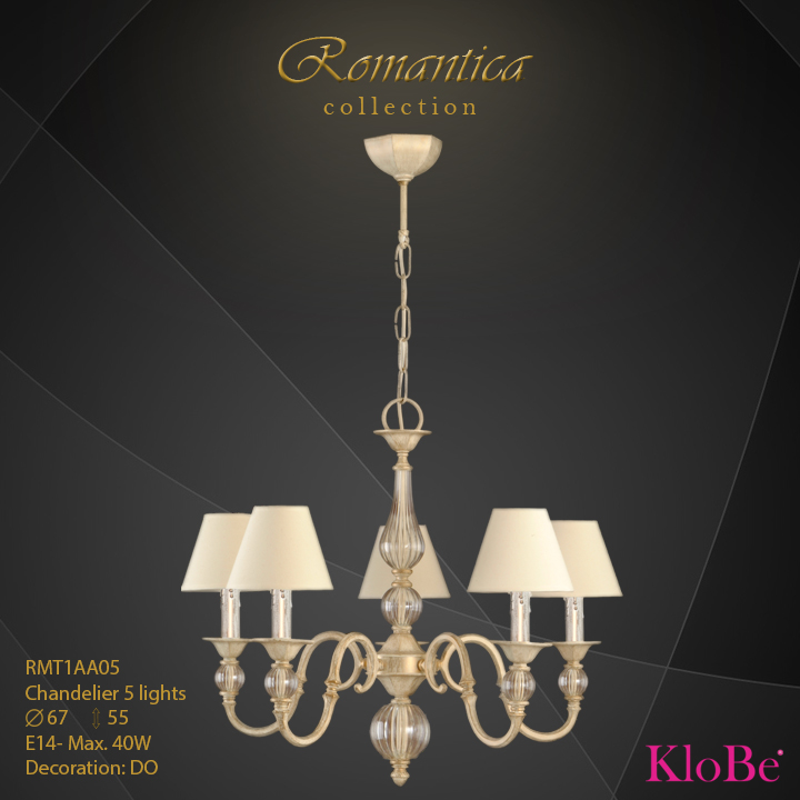 RMT1AA05 (DO) - CHANDELIER  5L  Romantica collection KloBe Classic